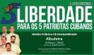 Liberdade para os 5 Patriotas Cubanos_1